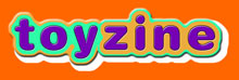 Toyzine, your global toy and collectibles connection,  vintage toys and collectibles